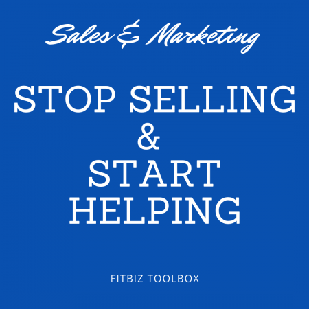 The Ultimate Guide To Stop Selling & Start Helping