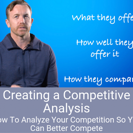 Creating a Competitive Analysis – How To Analyze Your Competition So You Can Better Compete