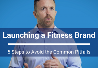 Launching a Fitness Brand – 5 Steps to Avoid the Common Pitfalls