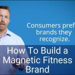 Building a Magnetic Fitness Brand