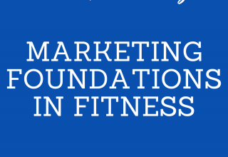 Marketing Foundations in Fitness