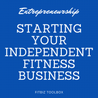 Starting Your Independent Fitness Business
