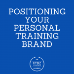 8. Positioning Your Personal Training Brand – Academy Chapter