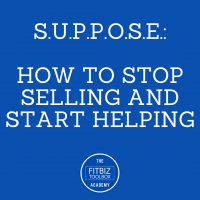 12. S.U.P.P.O.S.E.: How To Stop Selling And Start Helping