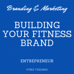 Building Your Fitness Brand – Entrepreneur
